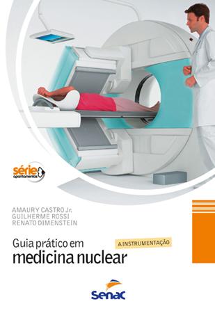 Guia prático em medicina nuclear - 3ª ed.