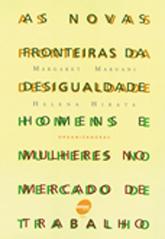 As novas fronteiras da desigualdade: homens e mulheres no mercado de trabalho - 1ª ed.