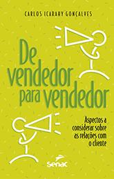 De vendedor para vendedor: aspectos a considerar sobre as relações com o cliente - 6ª ed.