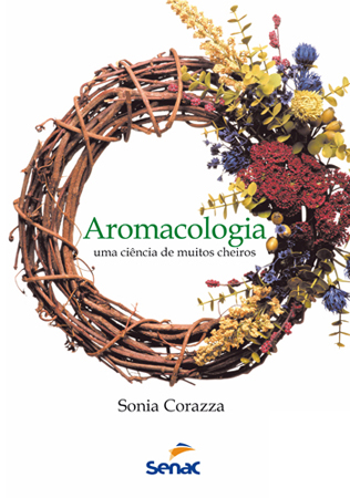 Aromacologia: uma ciência de muitos cheiros - 4ª ed.