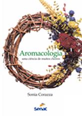 Aromacologia: uma ciência de muitos cheiros - 4.a EDIÇÃO