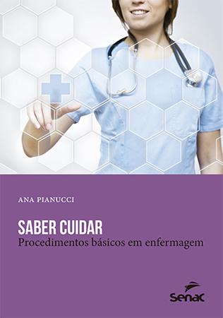 Saber cuidar: procedimentos básicos em enfermagem - 17.a EDIÇÃO