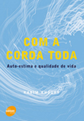 Com a corda toda: auto-estima e qualidade de vida - 5ª ed.