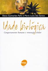 Idade biológica: comportamento humano e renovação celular - 3ª ed.