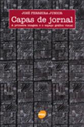 Capas de jornal: a primeira imagem e espaço gráfico visual - 2ª ed.