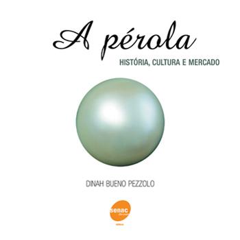 A pérola: história, cultura e mercado - 2ª ed.