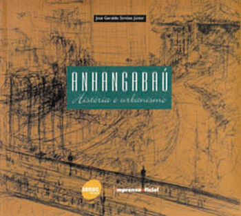 Anhangabaú: história e urbanismo  - 1ª ed.