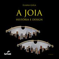 A jóia: história e design - 2.a EDIÇÃO
