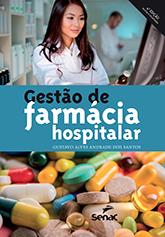 Gestão de farmácia hospitalar  - 5ª ed.