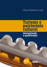 Turismo e patrimônio cultural: interpretação e qualificação - 2ª ed.