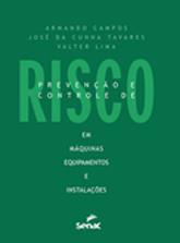 Prevenção e controle de risco: máquinas, equipamentos e instalações  - 7.a EDIÇÃO