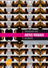 Sociologia das artes visuais no Brasil - 1ª ed.