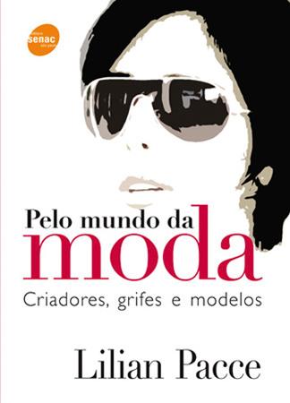 Pelo mundo da moda: criadores, grifes e modelos  - 4ª ed.