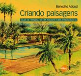 Criando paisagens: guia de trabalho em arquitetura paisagística - 4.a EDIÇÃO