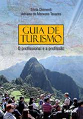 Guia de turismo: o profissional e a profissão - 5.a EDIÇÃO