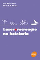 Lazer e recreação na hotelaria - 2ª ed.