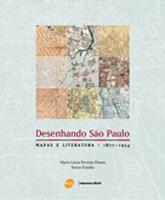 Desenhando São Paulo: mapas e literatura (1877-1954) - 1.a EDIÇÃO
