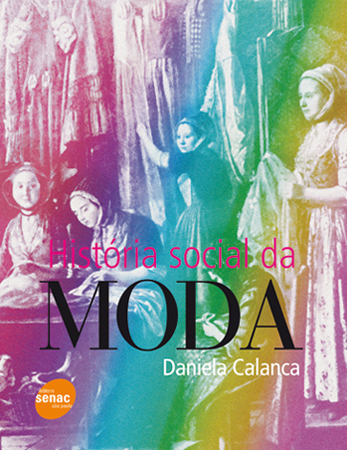 História social da moda - 2ª ed.