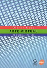 Arte virtual: da ilusão à imersão - 1ª ed.