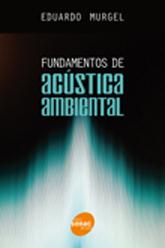 Fundamentos da acústica ambiental  - 1ª ed.