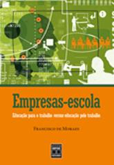 Empresas-escola: educação para o trabalho versus educação pelo trabalho - 2.a EDIÇÃO