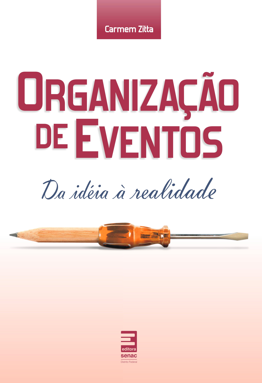 Organização de eventos: da ideia à realidade - 6.a EDIÇÃO