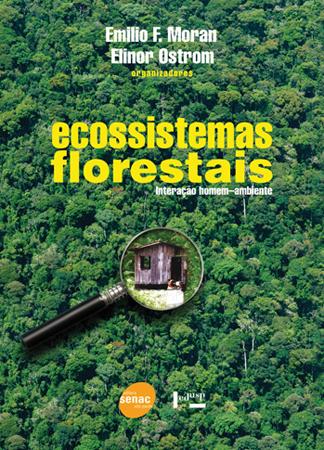 Ecossistemas florestais: interação homem-ambiente - 1ª ed.
