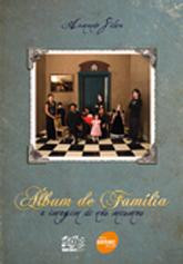 Álbum de família: a imagem de nós mesmos - 1ª ed.