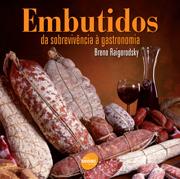 Embutidos: da sobrevivência à gastronomia - 1.a EDIÇÃO
