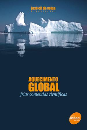 Aquecimento global: frias contendas científicas - 2ª ed.