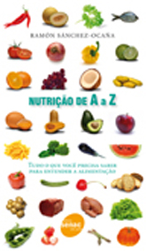 Nutrição de A a Z: tudo o que você precisa saber para entender a alimentação - 1ª ed.