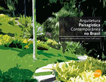 Arquitetura paisagística contemporânea no Brasil - 1.a EDIÇÃO