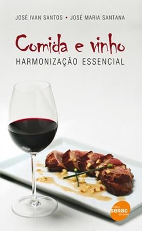 Comida e vinho: harmonização essencial - 4ª ed.