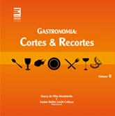 Gastronomia: cortes e recortes (volume II) - 2ª ed.