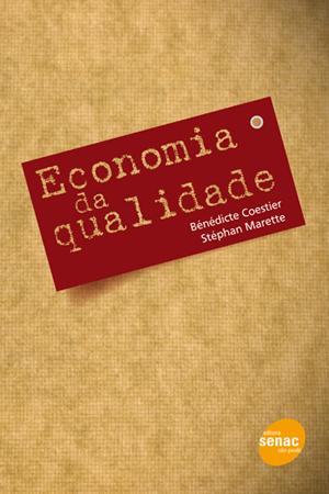 Economia da qualidade - 1ª ed.