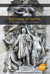Sociologia da cultura e das práticas culturais - 1ª ed.