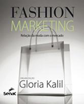 Fashion marketing: relação da moda com o mercado  - 1.a EDIÇÃO