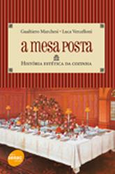 A mesa posta: história estética da cozinha - 1.a EDIÇÃO