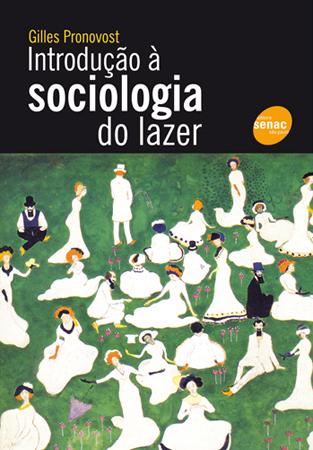 Introdução à sociologia do lazer - 1ª ed.
