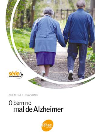 O bem no mal de alzheimer - 1ª ed.