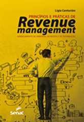 Princípios e práticas de revenue management: gerenciamento de demanda, receitas e de distribuição  - 1ª ed.