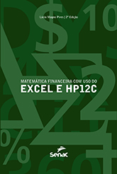 Matemática financeira com o uso do EXCEL e HP12C - 2.a EDIÇÃO