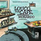 Louco por café: Antonello Monardo - 2ª ed.