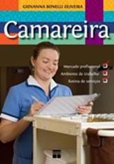 Camareira: mercado profissional, ambiente de trabalho - 1ª ed.
