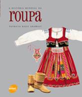 A história mundial da roupa - 1ª ed.