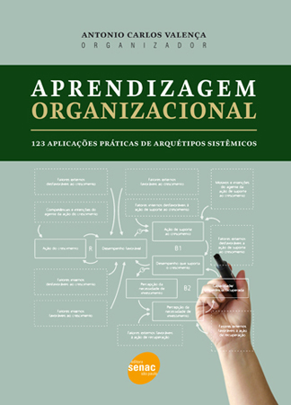 Aprendizagem organizacional: 123 aplicações práticas de arquétipos sistêmicos - 1ª ed.