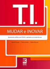 T.I. | Mudar e inovar - 2ª ed.