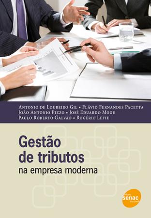 Gestão de tributos na empresa moderna - 1ª ed.