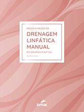 Passo a passo da drenagem linfática manual em cirurgia plástica - 3ª ed.