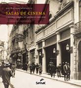Salas de cinema e história urbana de São Paulo (1894-1930) - 1.a EDIÇÃO